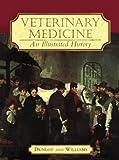 Veterinary Medicine: An Illustrated History