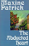 The Abducted Heart, Maxine Patrick, 1585865540