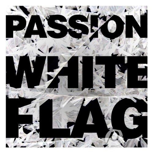 Passion: White Flag (Live)