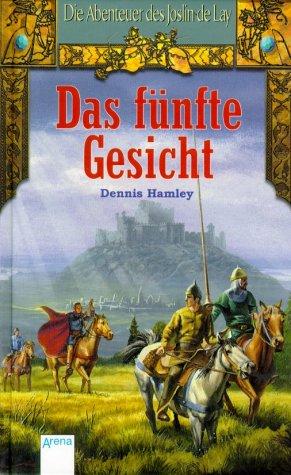 Die Abenteuer des Joslin de Lay, Das fünfte Gesicht Gebundenes Buch – 2001 Dennis Hamley Das fünfte Gesicht Arena 3401052063