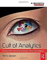 Cult of Analytics: Driving online strategies using web analytics