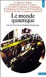 Le Monde quantique par Stéphane Deligeorges