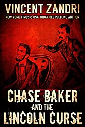 Chase Baker and the Lincoln Curse: (A Chase Baker Thriller Series Book No. 4)