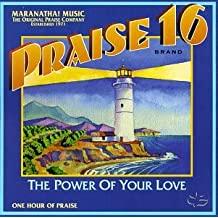 Praise 16-Power of Your Love