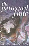 The Patterned Flute, Helen Shacklady, 0906500672