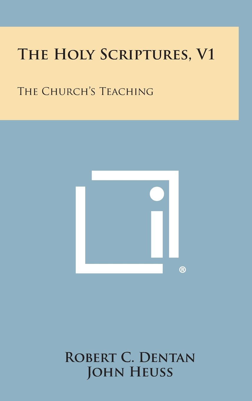 Read Online The Holy Scriptures, V1: The Church's Teaching ebook