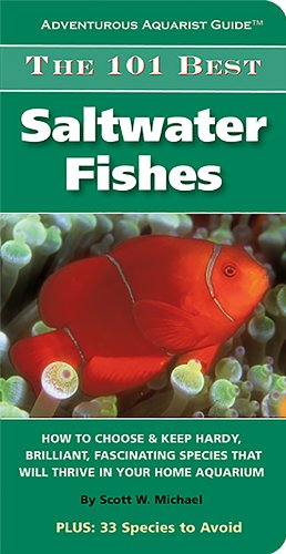 The 101 Best Saltwater Fishes (Adventurous Aquarist Guide™)