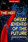 img - for The Next 7 Great Events of the Future: And What They Mean to You book / textbook / text book