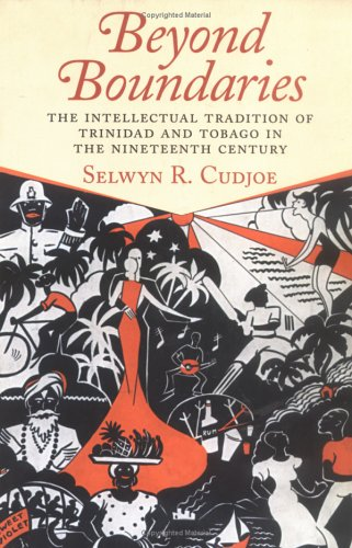 Beyond Boundaries: The Intellectual tradition of Trinidad and Tobago in the Nineteenth Century