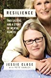 Resilience, Jessie Close and Pete Earley, 1455530220