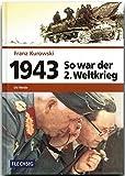 ZEITGESCHICHTE - 1943 - So war der 2. Weltkrieg - Die Wende - FLECHSIG Verlag (Flechsig - Geschichte/Zeitgeschichte)