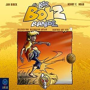 Barfuß auf Sieg (Die Bar-Bolz-Bande 1) Hörbuch