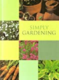 img - for Simply Gardening : book / textbook / text book