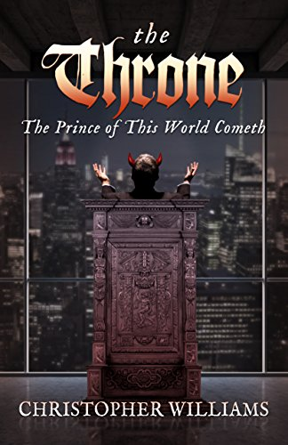 The throne: the prince of this world cometh: christopher williams.