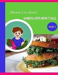 Garden Super Hero Tales (Volume 1) by Mihaela Lica Butler (2013-12-24)