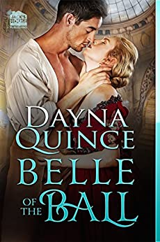 Belle of the Ball (Desperate and Daring Series Book 2) by [Quince, Dayna]