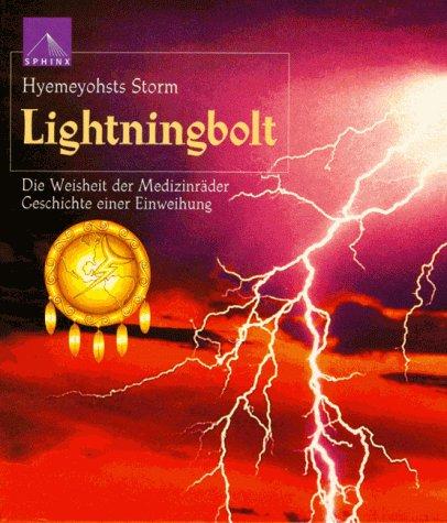 Lightningbolt. Die Weisheit der Medizinräder. Geschichte einer Einweihung