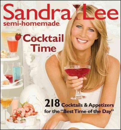 Sandra Lee Semi-Homemade Cocktail Time