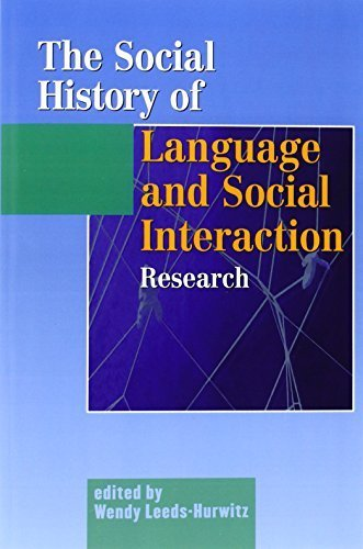 The Social History of Language and Social Interaction Research: People, Places, Ideas (Hampton Press Communication Series, Social Approaches to Interaction) by Wendy Leeds-Hurwitz - Garden City Stores Nj Mall