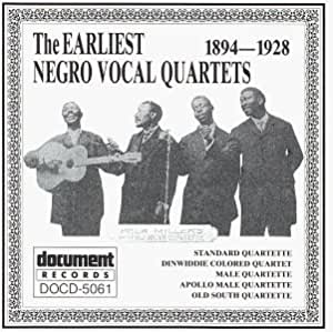 Earliest Negro Vocal Quartets - The Earliest Negro Vocal Quartets ...
