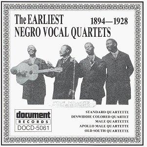 The Earliest Negro Vocal Quartets: 1894-1928 by DOC