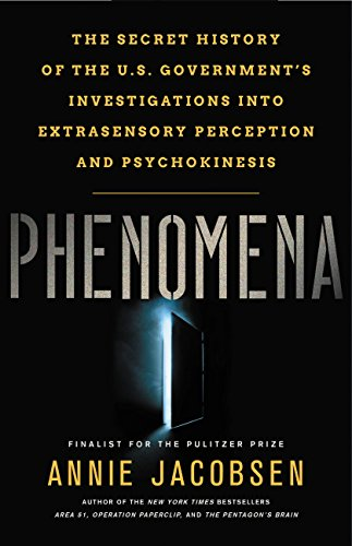 Phenomena: The Secret History of the U.S. Government's Investigations into Extrasensory Perception and Psychokinesis by [Jacobsen, Annie]