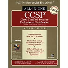 CCSP: Cisco Certified Security Professional Certification All-in-One Exam Guide (Exams SECUR,CSPFA, CSVPN, CSIDS, and CSI)