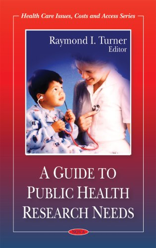 A Guide to Public Health Research Needs (Health Care Issues, Costs and Access)