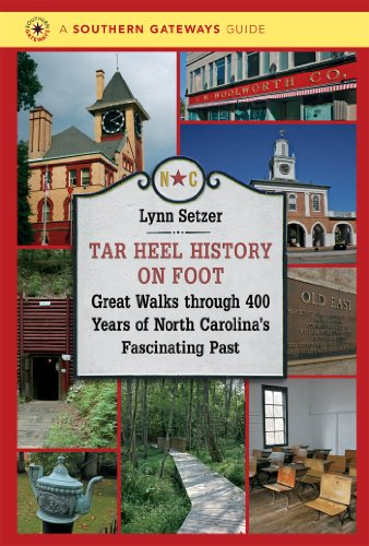 Tar Heel History on Foot: Great Walks through 400 Years of North Carolina's Fascinating Past (Southern Gateways - Md Salisbury In Stores