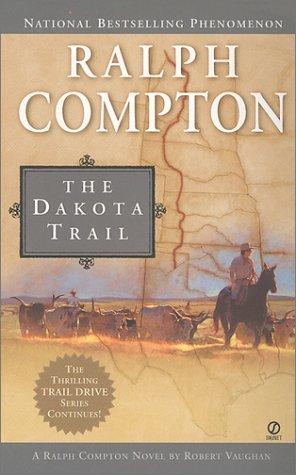 The Dakota Trail (Ralph Compton Novel)