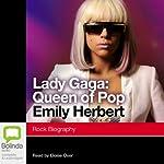 Lady Gaga: Queen of Pop | Emily Herbert