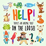 Help! There's An Animal Thief On The Loose!: A Where's Wally Style Book for 2-4 Year Olds