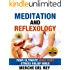 Meditation and Reflexology (Eliminate Pain, and De-Stress using Ancient Techniques): Your Ultimate Mind Body Stress Relief Bible (Nature's Cure for Many Ailments)