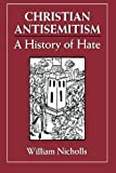 Christian Antisemitism, William Nicholls, 1568215193