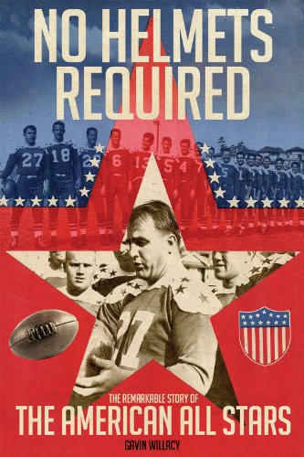 No Helmets Required: The Remarkable Story of the American All Stars
