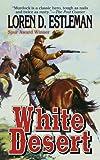 White Desert, Loren D. Estleman, 0812584368