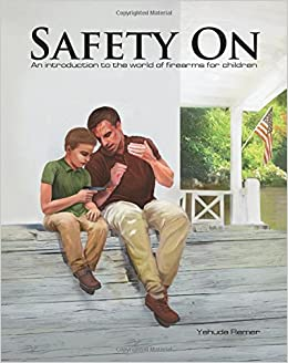 Safety On An Introduction To The World Of Firearms For Children Yehuda Remer 9781618081537 Amazon Books