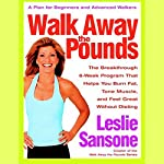 Walk Away the Pounds: The Breakthrough 6-Week Program That Helps You Burn Fat and Tone Muscle | Leslie Sansone