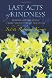 Last Acts of Kindness, Judith Redwing Keyssar, 1453749233