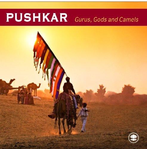 Pushkar - Gurus, Gods And Camels