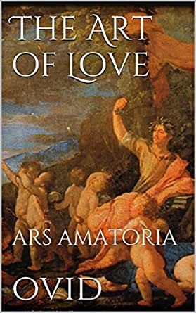 "ovid the art of love Before i can review ovid: robert heinlein once said that ""every generation thinks   having read the art of love recently (the rolfe humphries."