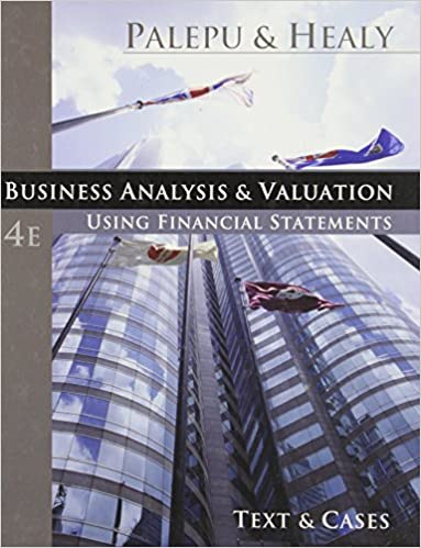 Business Analysis and Valuation: Using Financial Statements, Text and Cases, 2nd Edition