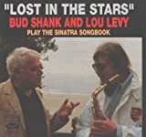 Lost in The Stars: Bud Shank & Lou Levy Play the Sinatra Songbook