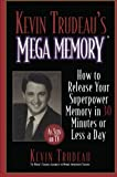 img - for Kevin Trudeau's Mega Memory: How to Release Your Superpower Memory in 30 Minutes Or Less a Day book / textbook / text book