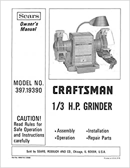 Fabulous 1975 Craftsman 397 19390 1 3Hp Bench Grinder Instructions Evergreenethics Interior Chair Design Evergreenethicsorg