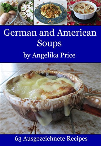 German and American Soups by Angelika Price