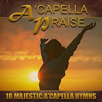 A'capella Praise by The Hymn Singers on Amazon Music