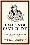 img - for Uncle Sam Can't Count: A History of Failed Government Investments, from Beaver Pelts to Green Energy by Burton W., Jr. Folsom Jr. (2014-04-15) book / textbook / text book