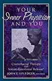 Your Inner Physician and You: Craniosacral Therapy : Somato Emotional Release