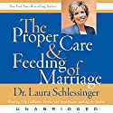 The Proper Care and Feeding of Marriage Audiobook by Dr. Laura Schlessinger Narrated by Lily LoBianco, Dr. Laura Schlessinger